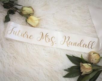 Bride sash, Future MRS. sash, Bachelorette sash, Personalized sash, bridal shower gift
