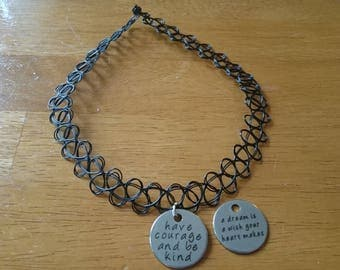 Have courage and be kind/ A dream is a wish your heart makes choker necklace