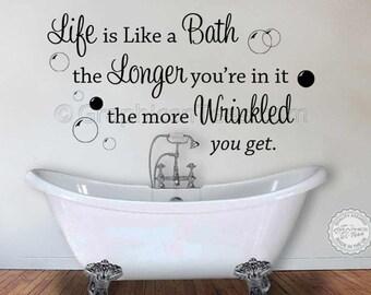 bathroom wall sticker quote life is like a bath wrinkled wall art ...