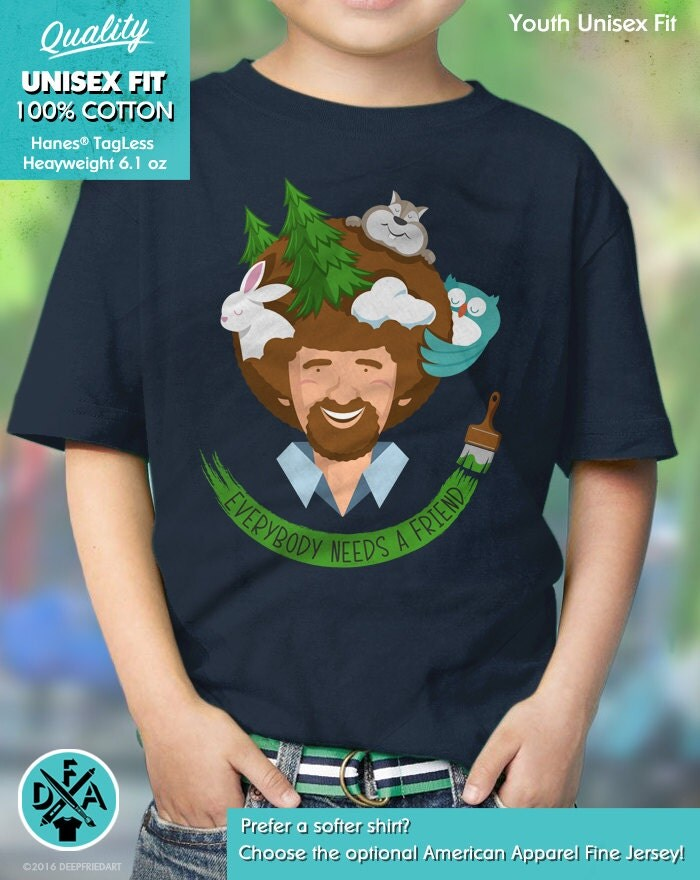New Bob Ross Inspired Shirt Everybody Needs A Friend Animals Happy Trees Funny Youth Kids Shirt
