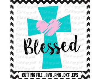 Cross Svg, Blessed Svg, Easter, Svg-Png-Dxf-Fcm-Eps Cutting Files For Cameo/ Cricut and More.