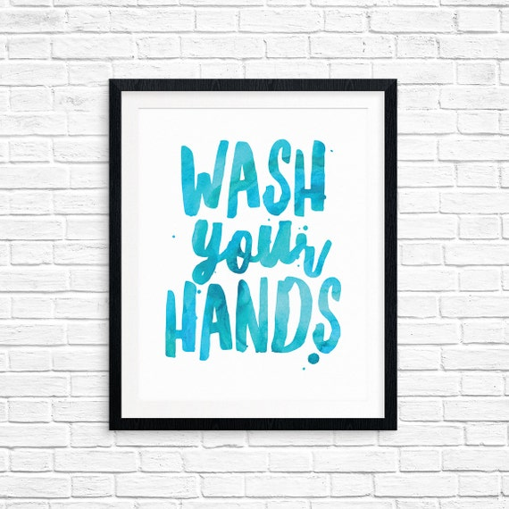 Printable Art, Bathroom Quote, Wash Your Hands, Inspirational Print, Typography Quote, Art Prints, Digital Download Print, Quote Printables