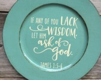 If you lack wisdom ask God, decorative charger, James 1:5, ask God, wisdom, home decor