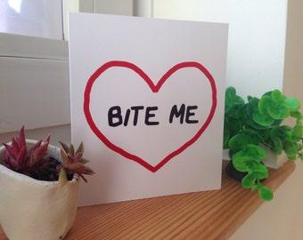 Bite Me Card  (blank inside) Anniversary/Valentines