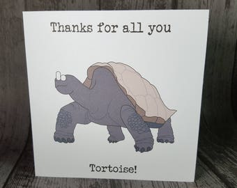 """Tortoise Animal Pun """"Thanks for all you tortoise"""" Thank you teacher funny card by Relephant Cards. Customisable, Handmade, Recycled"""