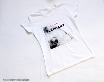 Elephant print - tshirts with sayings - girlfriend gift - best gift for her - love t shirt -womens clothing - white tee - wanderlust