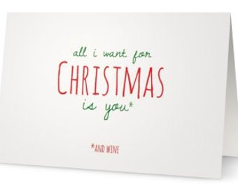 Christmas Card - All I Want For Christmas Is You (and wine)