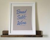 Bread Salt & Wine Kitchen Art // Art Print, 8.5 x 11 // Screenprinted // Housewarming, Wedding Gift, It's a Wonderful Life, Mary Bailey