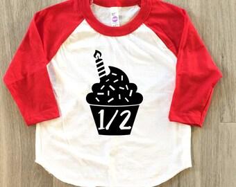 Cupcake Half Birthday shirt - 1/2 birthday tshirt - baby boy or girl half birthday toddler shirt