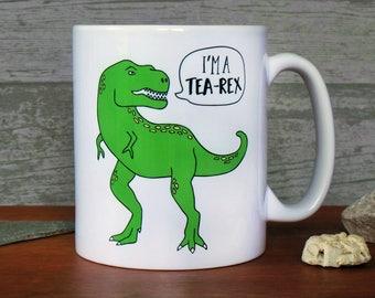 Tea-Rex Mug, Dinosaur Mug, I'm A Tea-Rex Mug, T-Rex Mug, Dinosaur Gift, Father's Day Gift, Gift For A Man, Scientist Gift, Tea Lover Gift