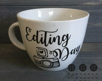Editing Day - Photographer Gift - Photographer Coffee  Mug - Editing Day Coffee  Mug - Photography Gift - Camera Mug - Camera Gift