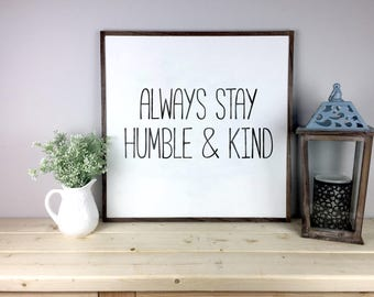 Always Stay Humble and Kind Sign | Country Music Sign | Farmhouse Decor| Home Decor | Wedding Gift