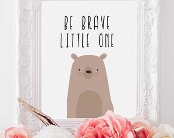 Be brave little one,BearNursery,Nursery Quote,Nursery Printable,Bear Nursery poster,Nursery Decor,Kids Room Print,Nursery Art
