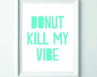 Donut print print, Donut wall art, Home decor, Inspirational print, Inspirational quote, Wall art, Printable art, Motivational print