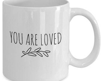 YOU ARE LOVED Mug - Inspirational Gift - Spiritual Reminder - 11 oz White Coffee Tea Cup