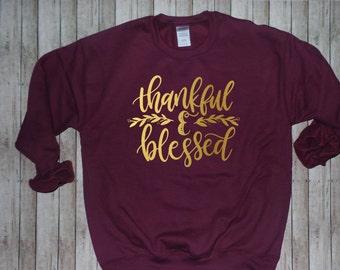 Thankful and Blessed, Thanksgiving Shirt, Thankful Shirt, Fall Sweatshirt, Pumpkin Spice, Women's Sweatshirt, Gift for Her
