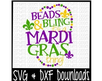 Mardi Gras SVG * Beads and Bling Its A Mardi Gras Thing * Mardi Gras * Beads Cut File - DXF & SVG Files - Silhouette Cameo, Cricut