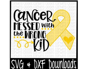 Childhood Cancer SVG * Cancer SVG * Cancer Messed With The Wrong Kid Cut File - dxf & SVG Files - Silhouette Cameo/Cricut