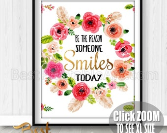 Be the Reson Someone Smiles Today Smile Quote, Inspiring Wall Art ,Printable Quote Art, Inspirational Wall Art, Inspirational Gifts, Quote