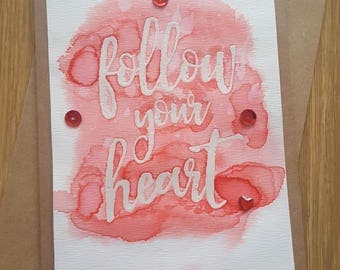 Follow Your Heart Quote card- anniversary card, inspirational card, blank card, engagement card