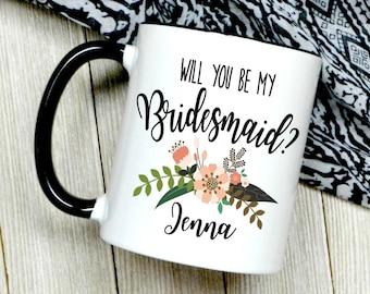 Will You Be My Bridesmaid Coffee Mug - Bridesmaid Gift - Custom Wedding Favor - Bridal Party