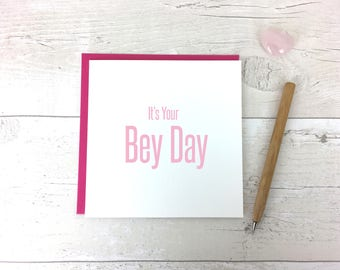 It's Your Bey Day - Flawless - Beyoncé card - Beyoncé - Yoncé - Beyoncé fan - Beyoncé Birthday Card - Beyoncé Greetings Card - Birthday Card
