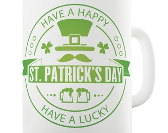 Have a Happy, Have a Lucky St Patrick's Day Beer Leprechaun Ceramic Mug