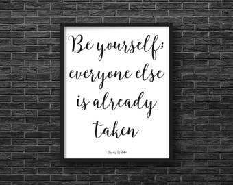 Be Yourself Everyone Else Is Already Taken, Art Print, Digital Download, Wall Art, Quote, Printable, Instant Download, 8 X 10, Typography