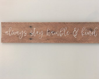 Always stay humble and kind sign, pallet sign, wood sign, home decor, inspirational decor, rustic decor