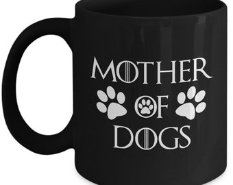 Mother Of Dogs Black Mug White Text Dog Lover Gift