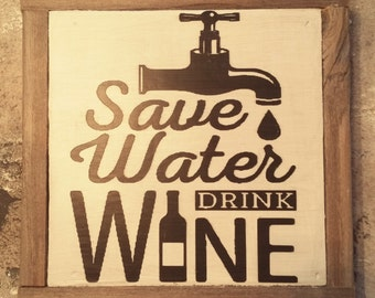 Save water.  Drink Wine.