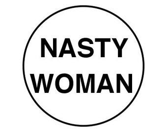 "Nasty Woman 1.25"" pinback button anti-trump"