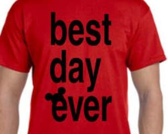 Best Day Ever Disney Shirt, Disney shirt, Custom Disney Shirt, Womens Disney Best Day Ever Shirt, Mens Disney Shirt, Kids Disney Shirt
