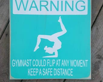 Gymnastics Sign | Gymnast | Wood Sign | Warning Sign | Athlete | Gift fo Her | Made in Canada