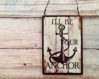 I'll Be Your Anchor - Wall Hanging