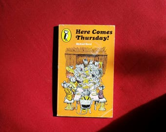 Michael Bond - Here Comes Thursday (Puffin Books 1972) illustrated by Daphne Rowles