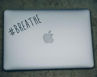 Breathe Decal- #Breathe Decal- #Breathe Laptop Decal
