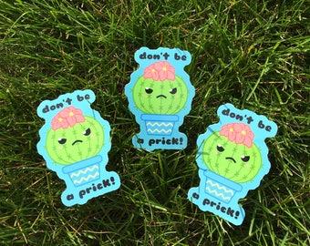 "Kawaii Cactus Sticker - ""Don't be a prick!"""