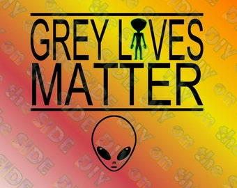 SVG Cut File Grey Lives Matter Alien Two Color Layers Instant Download