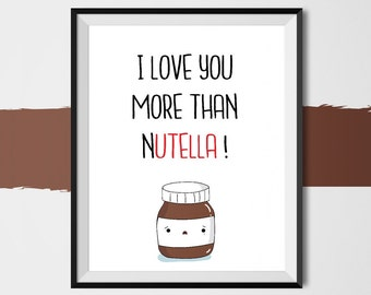 I Love You More Than Nutella, Valentine's Day Gift, Nutella Lover, valentine card, gift idea, printable love poster, printable wall art,love