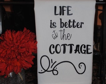 Life is better at the Cottage Tea Towel