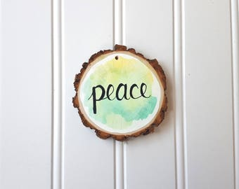 Large wood slice  / 'Peace' ornament / gift tag