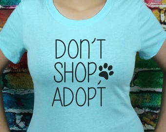 Don't Shop, Adopt T-shirt- Women's tee, Fitted tee, Pet parent, pet adoption, animal lover, animal rescue, Gift, Fitted tshirt
