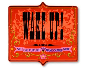 Wake Up! - Poster - Sign painting, fileteado, social political personal change