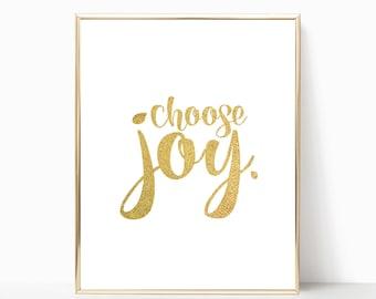 Choose Joy gold print, printable, art print, wall print, gold foil print, digital download, happy print, choose joy print, printable art
