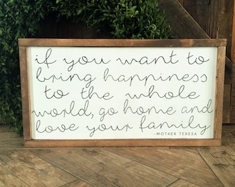 """Mother Teresa quote, Wall Decor, Framed Wood Sign, bring happiness to the world, go home and love your family, 12""""x22"""""""