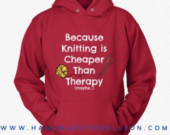 Knitting is Cheaper Than Therapy - Womens Shirt, Hoodie, Sweatshirt