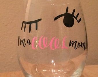 Cool Mom Wine Glass Mean Girls Humor im not like a regular mom im a cool mom