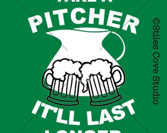 St Patricks Day SVG Take A Pitcher It'll Last Longer