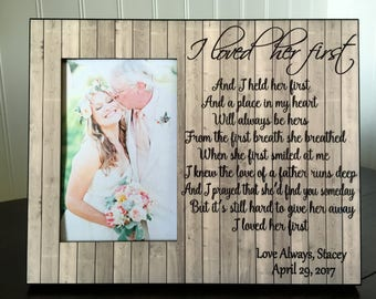 dad daughter picture frame // Personalized wedding picture frame //  wedding gift for dad //  I loved her first // holds 4x6 photo